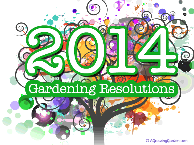 2014 Garden Resolutions